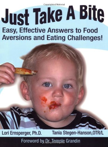 Just Take a Bite! Easy, Effective Answers to Food Aversions and Eating Challenges