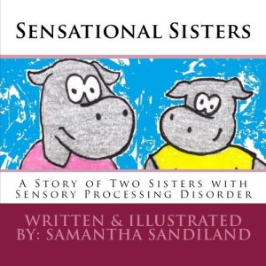 A Story of Two Sisters with Sensory Processing Disorder Book