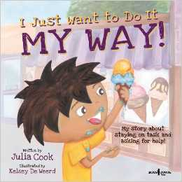 Book: I Just Want to Do It My Way!: My Story About Staying on Task and Asking for Help (Best Me I Can Be!) by Julia Cook (Author), Kelsey DeWeerd (Illustrator)