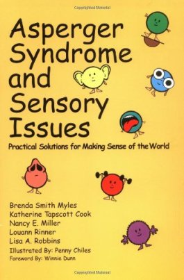 Book: Asperger Syndrome and Sensory Issues: Practical Solutions for Making Sense of the World