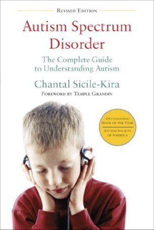 Autism Spectrum Disorders: The Complete Guide By Chantal Sicile-Kira