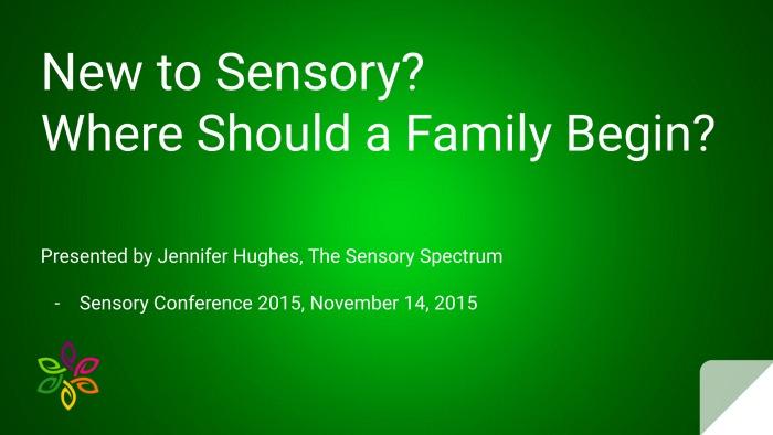 New to Sensory Slide 1