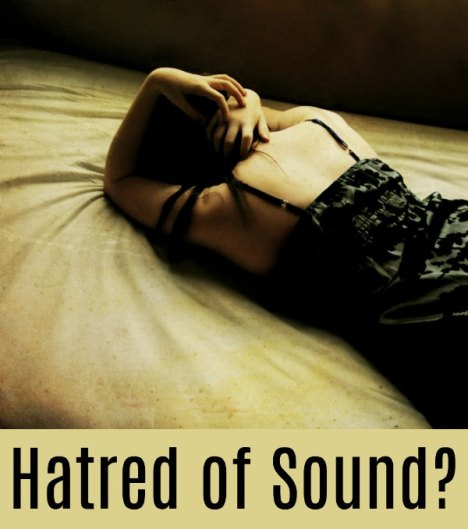 Hatred of Sound? A teenager asks