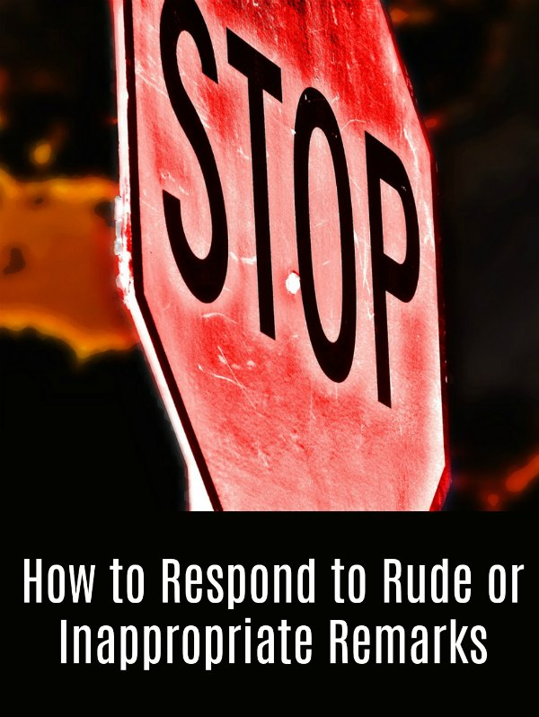 How to Respond to Rude or Inappropriate Remarks