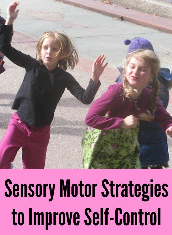 Sensory Motor Strategies to Improve Self-Control