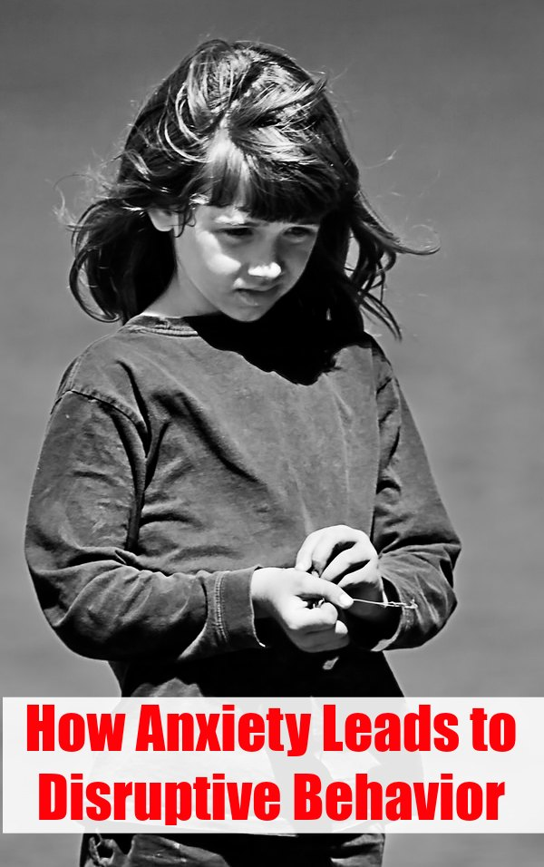 How Anxiety Leads to Disruptive Behavior:Kids who seem oppositional are often severely anxious