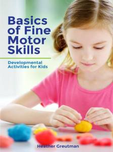 Basics of Fine Motor Skills