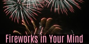 Fireworks in Your Mind – A Mom's Sensory Processing Disorder Poem