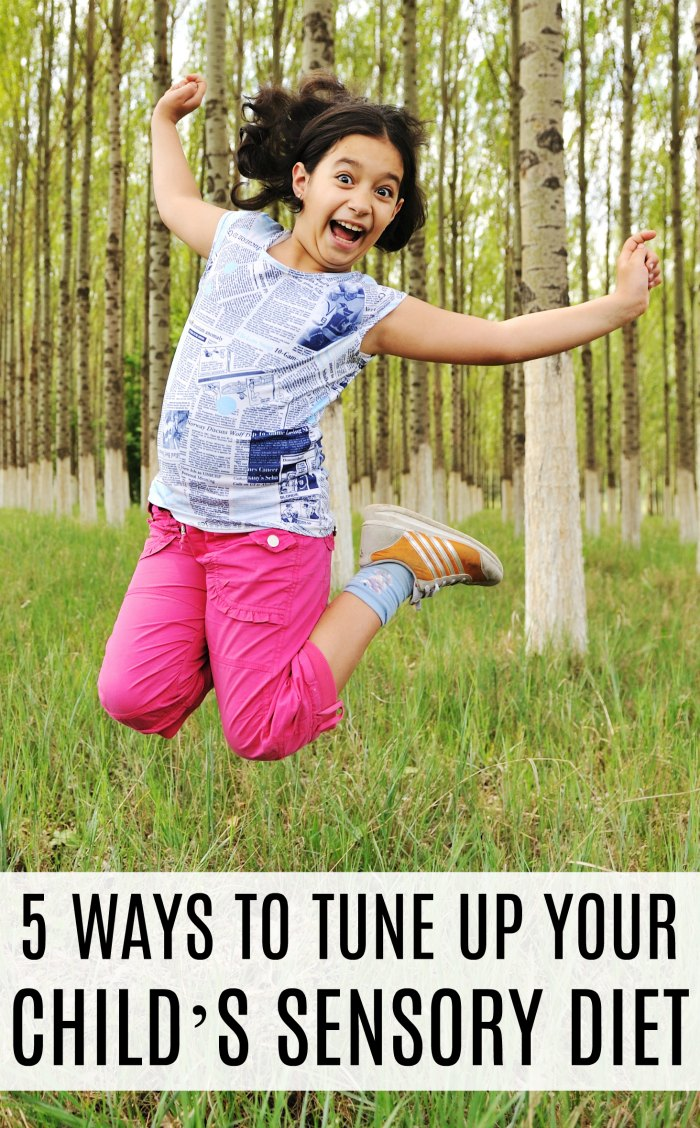 5 WAYS TO TUNE UP YOUR CHILD'S SENSORY DIET