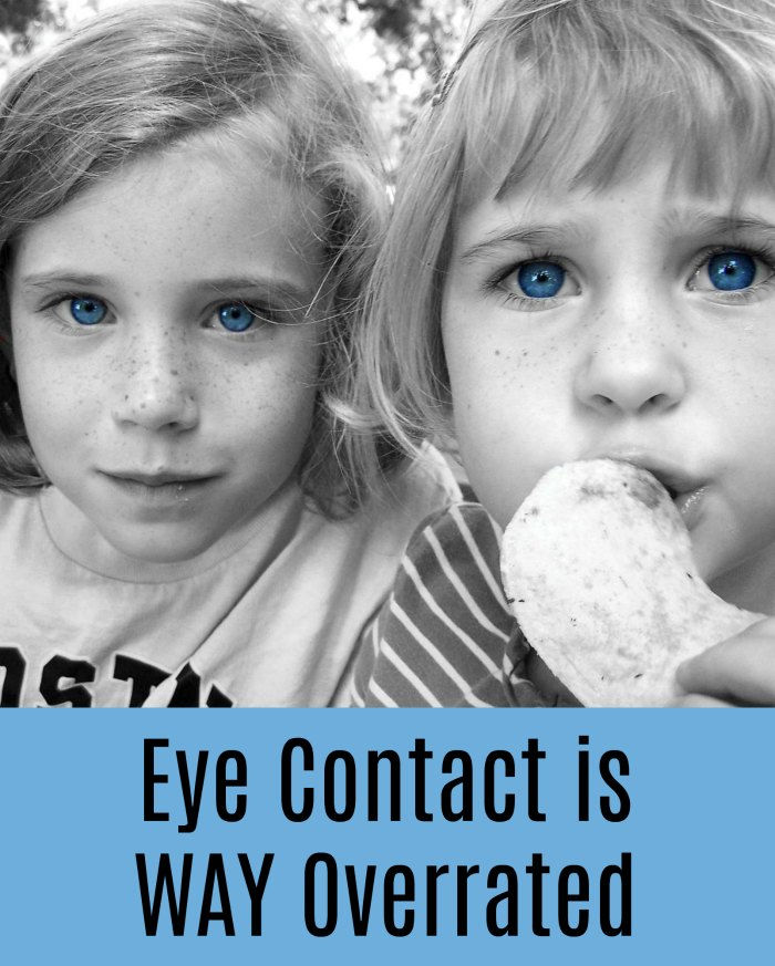 Eye Contact is WAY Overrated - Why your child doesn't need to look in your eyes to listen.