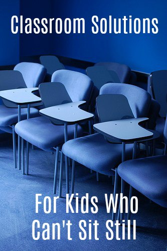 Classroom solutions for kids who can't sit still