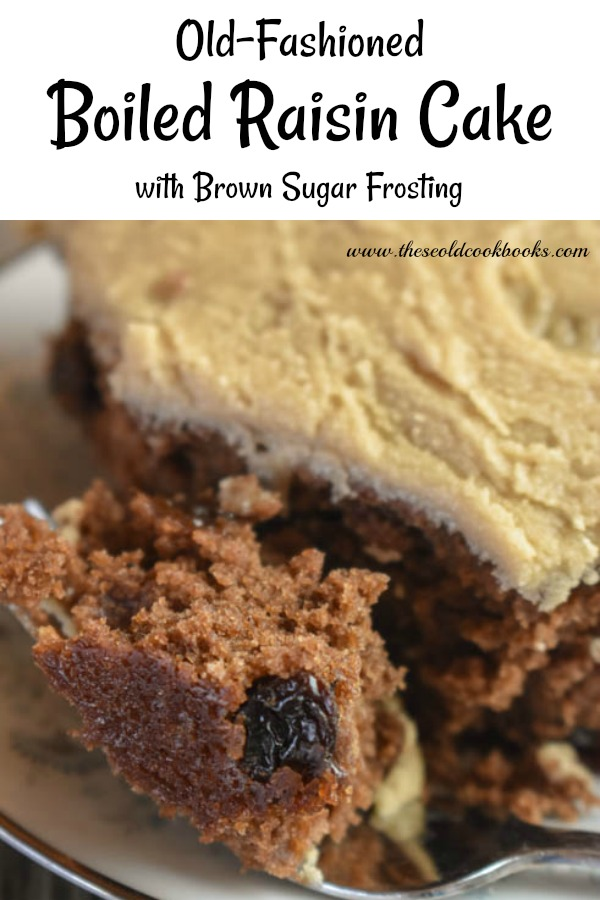 Old-Fashioned Boiled Raisin Cake is topped with a delicious homemade brown sugar frosting.