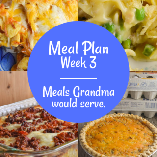 Weekly Meal Plan: Meals Grandma Would Serve Week 3