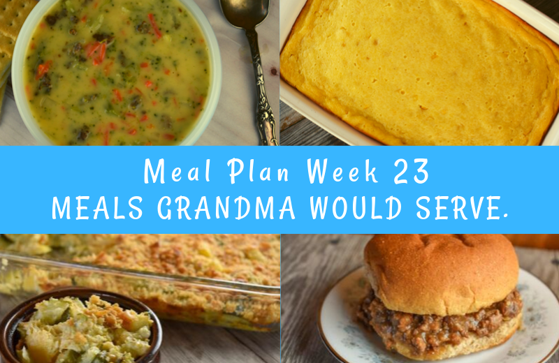 The Weekly Meal Plan for Week 23 includes Cranberry Ham, Sweet Corn Casserole, Crock Pot Banana Bread, Banana Bread Biscotti, Sheet Pan Ranch Chicken, Easy Taco Salad, Broccoli and Cheese Soup with Sausage, Leftover Ham and Noodle Casserole, French Onion Joes, Cheesy Zucchini Casserole, and Fanciful Fudge Cake.