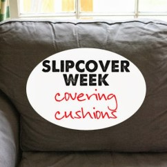 How To Make A Slipcover For Sofa Indian Design 2018 Slipcovers Covering Cushions