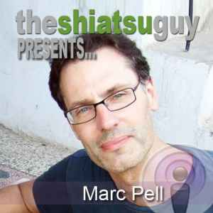the shiatsu guy podcast - marc pell