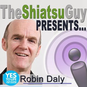 The shiatsu guy podcast - robin daly - yes to life