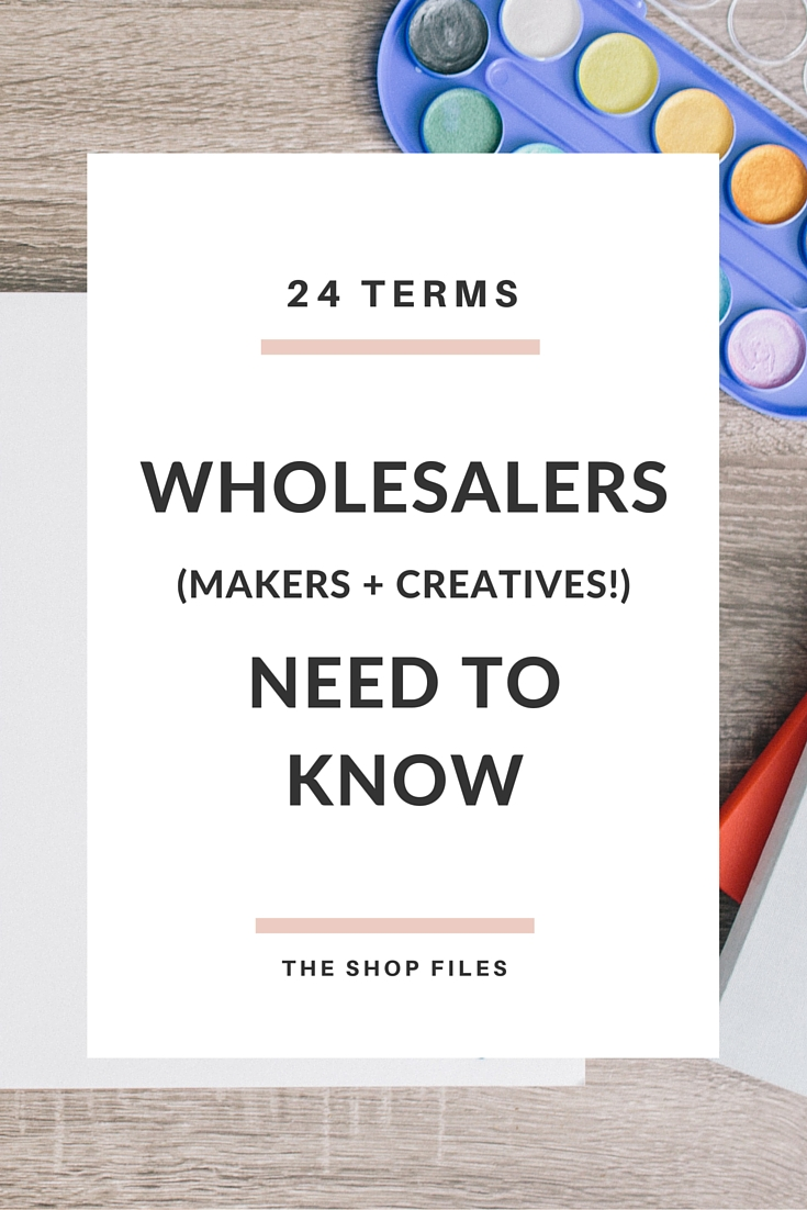 wholesale terms crafters and makers need to know to be confident and successful with retailers
