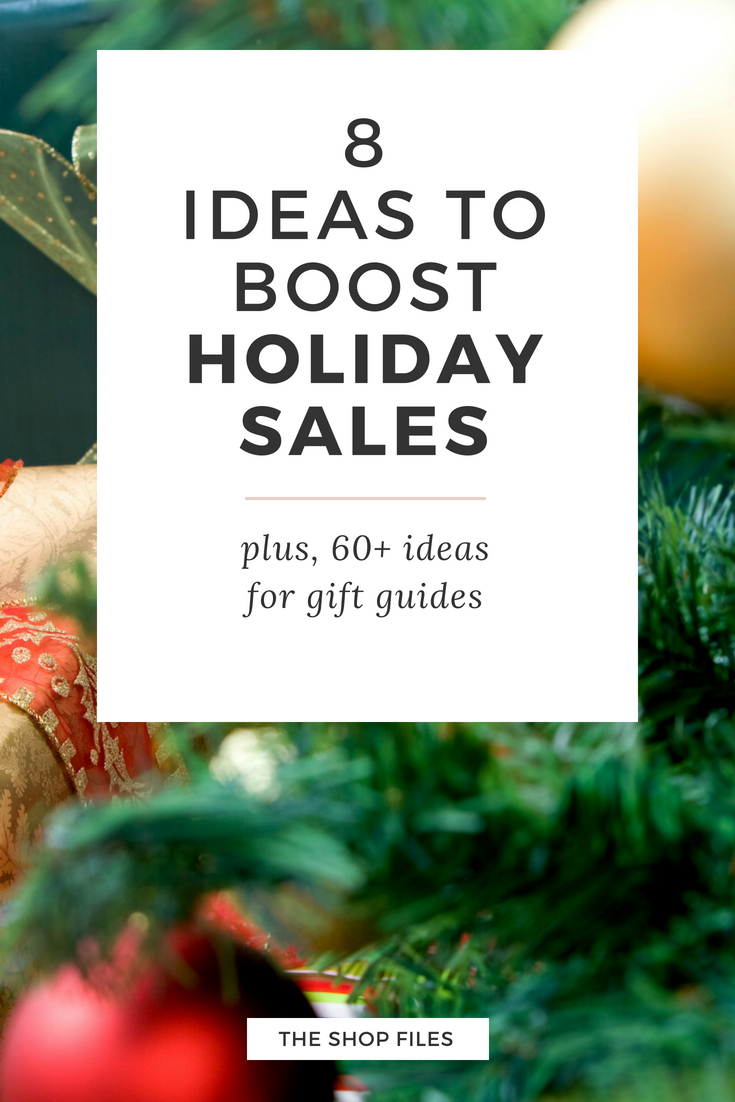 8 ideas to boost holiday sales, how to increase sales and traffic during the holiday season