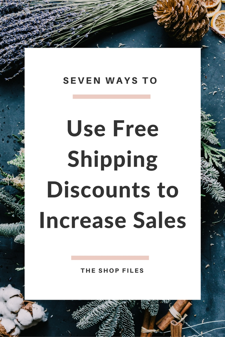 Seven Ways to Use Free Shipping Discounts to Increase Sales - How to Increase Sales in Your Etsy Shop or Online Store this Holiday Season