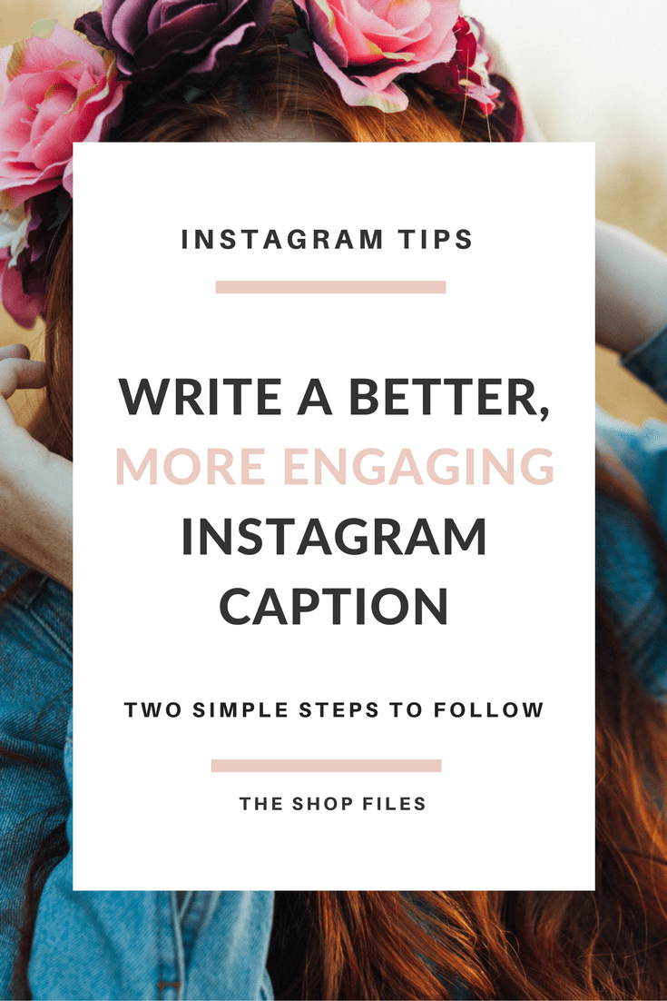 Two Steps to Writing a Better, More Engaging Instagram Caption