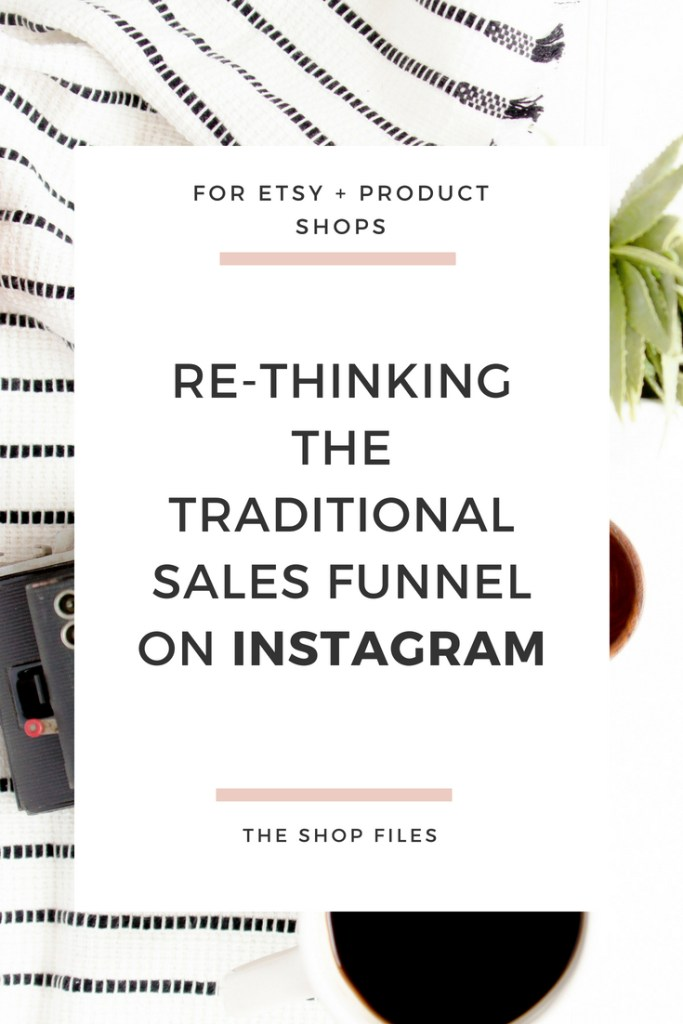 How to make sales on Instagram -rethinking the traditional sales funnel on Instagram - instagram tips for etsy shops and small business