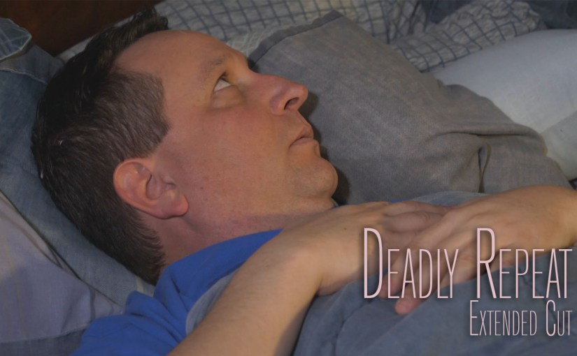 Deadly Repeat – Extended Cut