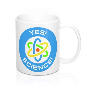 Yes! Science! Coffee Mug