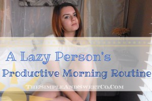 Lazy Person's Morning Routine