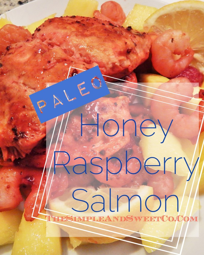 Honey Raspberry Salmon Paleo