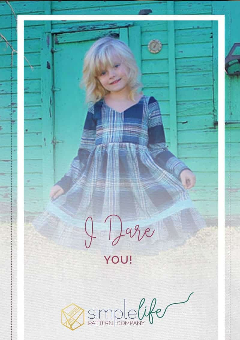 I dare you | The Simple Life Pattern Company