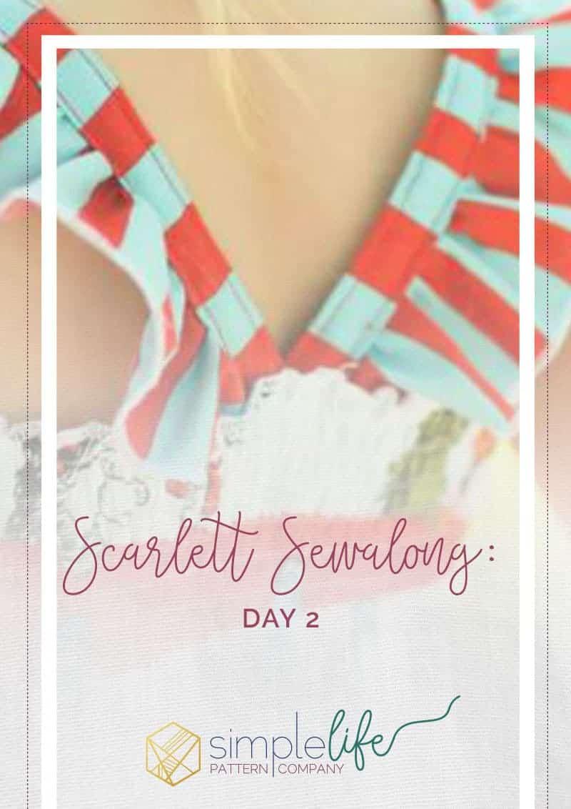 Scarlett Sewalong Day 2 | The Simple Life Pattern Company