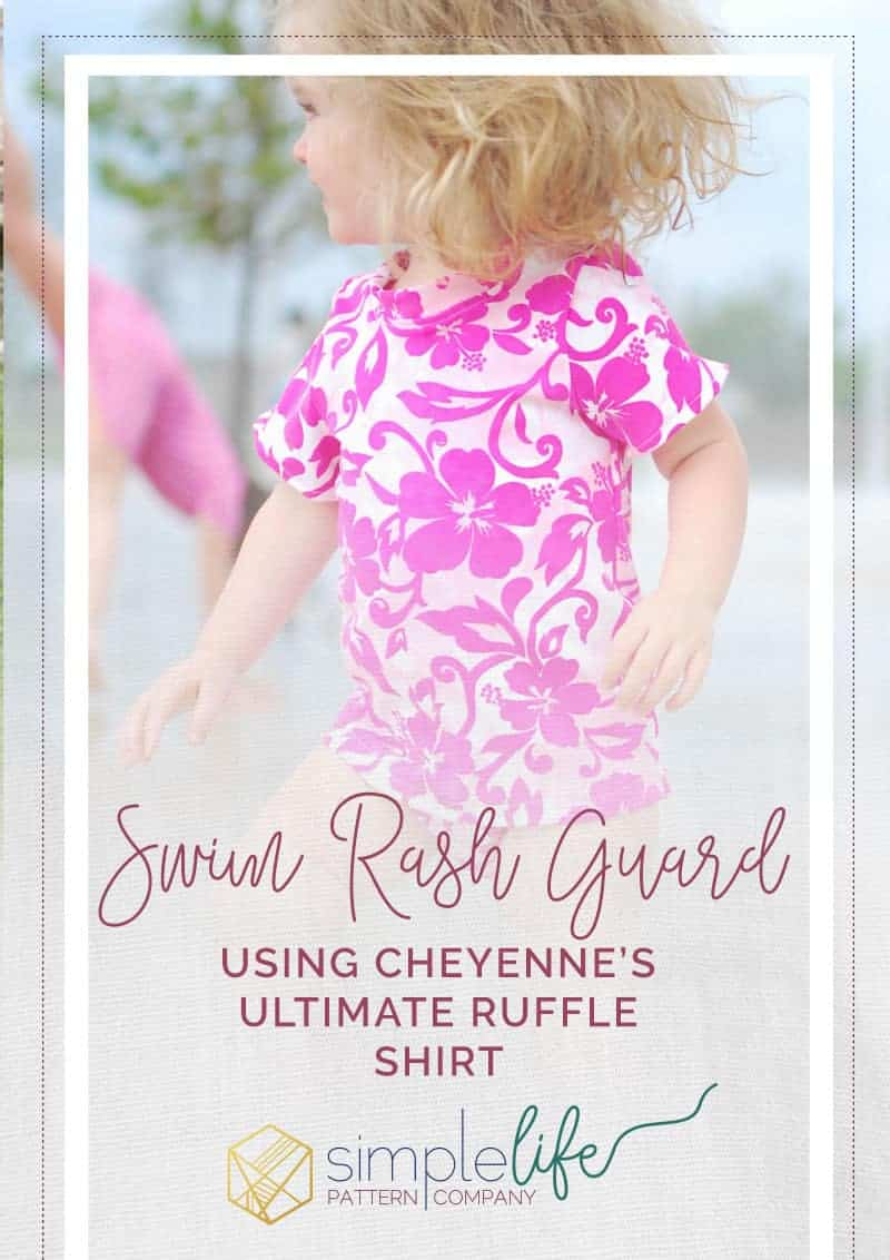Swim Rash Guard using Cheyenne's Ultimate Ruffle Shirt | The Simple Life Pattern Company