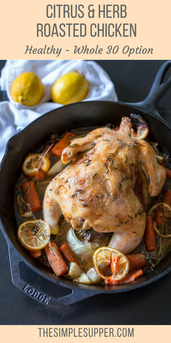 This citrus and herb roasted chicken is the perfect chicken recipe for beginners and advanced cooks. Simple but stunning and stuffed with thyme, lemons, and butter this recipe is sure to please any tastes. #whole30 #glutenfree #dairyfree #sugarfree #thesimplesupper