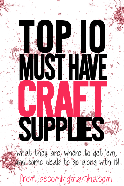 What craft supplies are on your Top 10 list? Find mine at BecomingMartha.com
