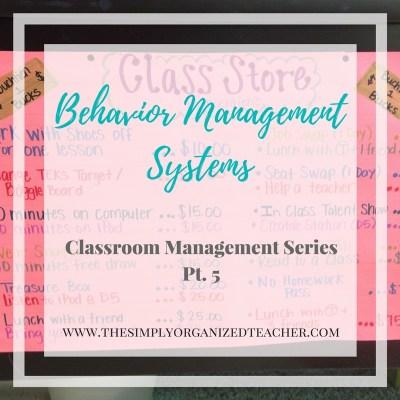 Behavior Management Systems: Classroom Management Series Pt. 5