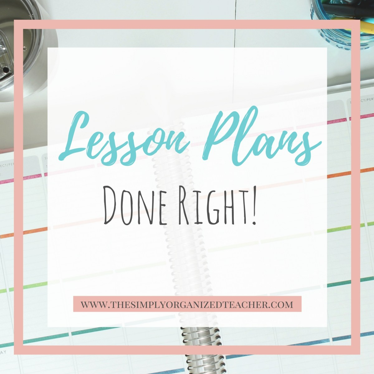 Lesson Plans Done Right: Classroom Management Series Pt. 3
