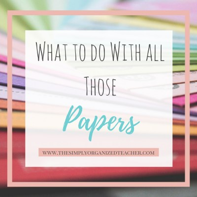 What to Do with All Those Papers!- Student Materials Series Pt. 1
