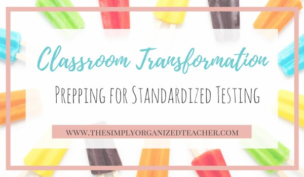 Classroom Transformation Ideas for prepping for standardized testing.