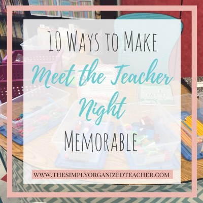 10 Ways to Make Meet the Teacher Night Memorable