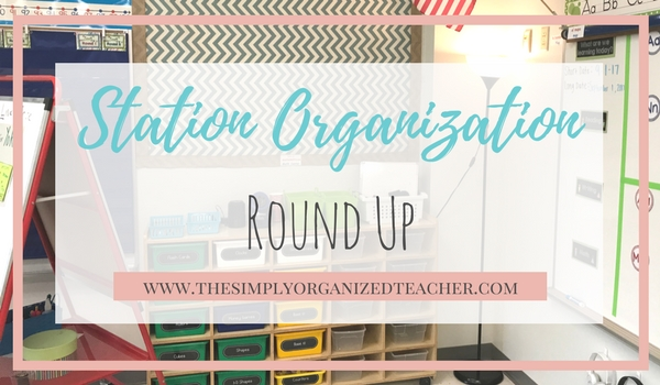 Station Organization Round Up: How to organize and manage math and literacy stations