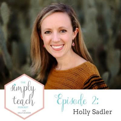 Simply Teach #02: Holly Sadler