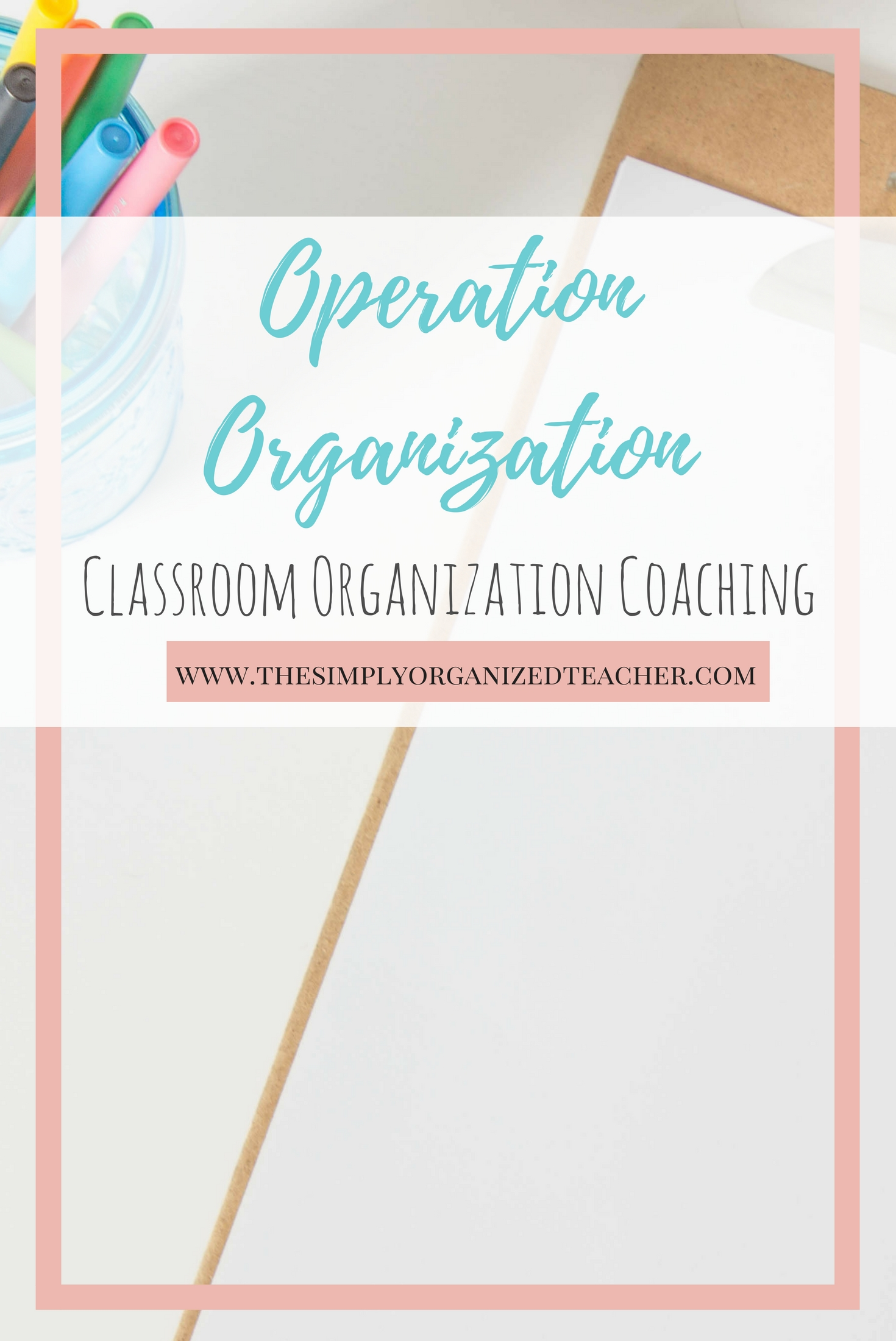 Operation Organization: Classroom Organization Coaching