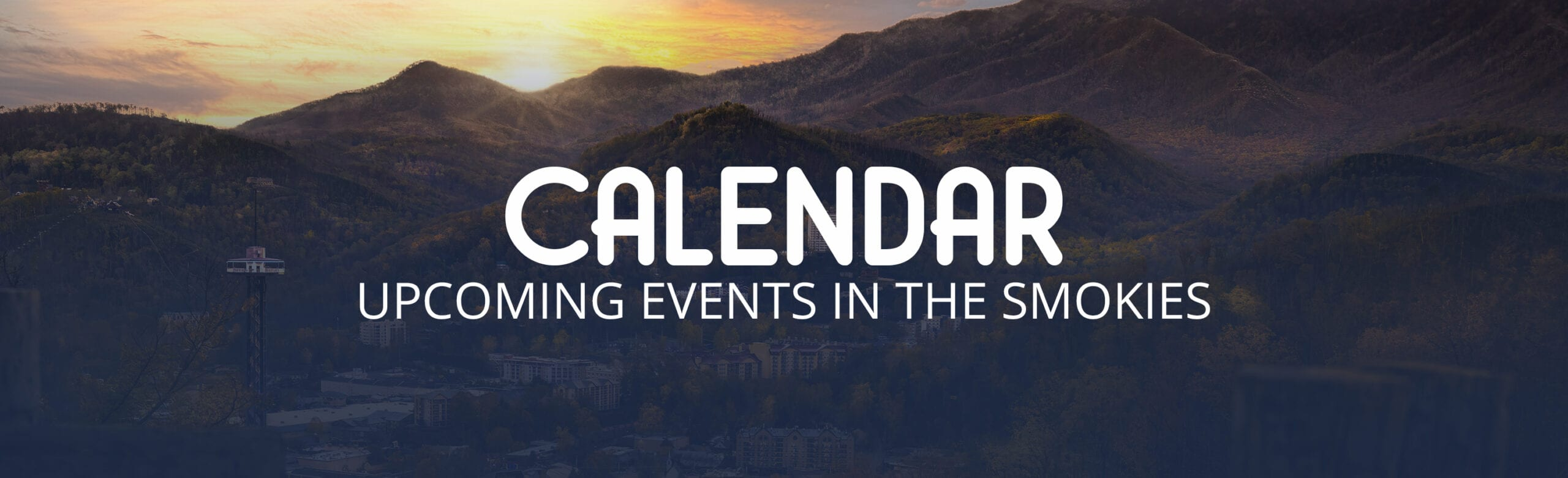 Upcoming events in pigeon forge, gatlinburg and sevierville