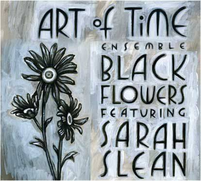 Black Flowers featuring Sarah Slean and the Art of Time Ensemble album cover image