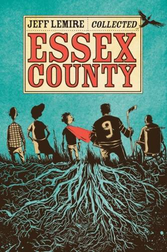 Essex County Collected by Ontario cartoonist Jeff Lemire.