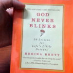 "My Ten Personal Quotes Inspired by the book ""God Never Blinks"""