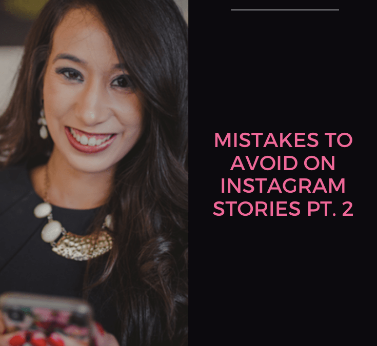 Mistakes to Avoid on Instagram Stories – PART II