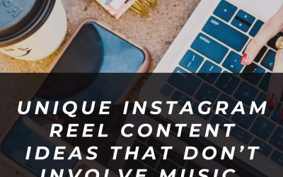 Unique Instagram Reel Content Ideas That Don't Involve Music