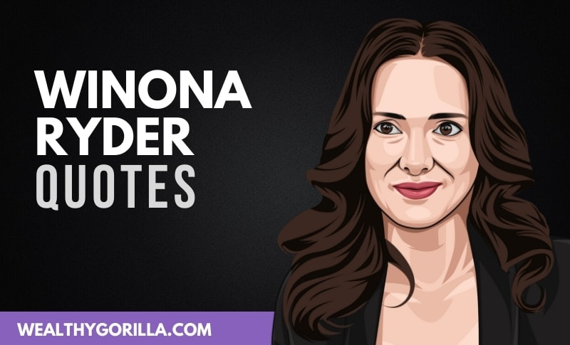 49 Inspiring Winona Ryder Quotes About Life